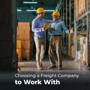 Choosing a Freight Company to Work With
