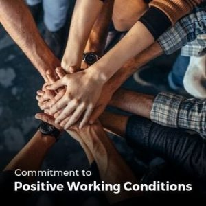 Commitment to Positive Working Conditions