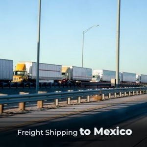 Freight Shipping to Mexico