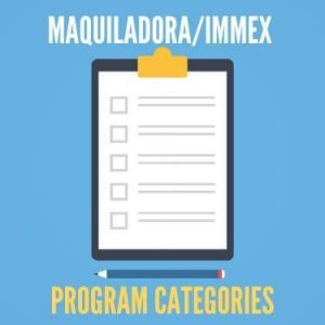 MaquiladoraIMMEX Program Categories