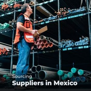 Sourcing Suppliers in Mexico