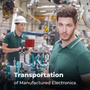 Transportation of Manufactured Electronics