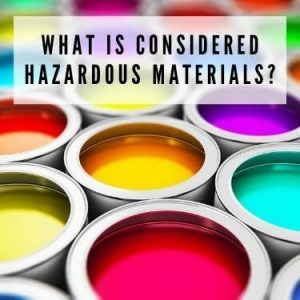 What is Considered hazardous materials