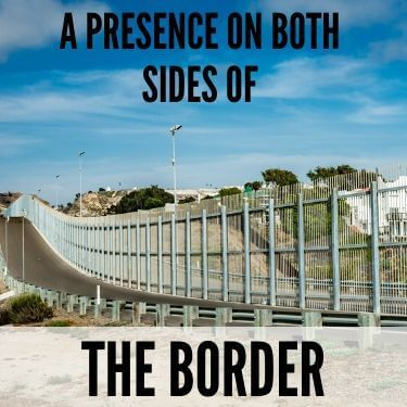 A Presence on Both Sides of the Border