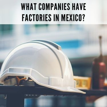 What Companies Have Factories In Mexico