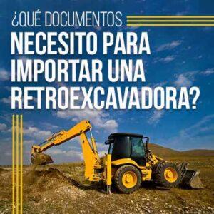 qué documentos necesito para importar una retroexcavadora